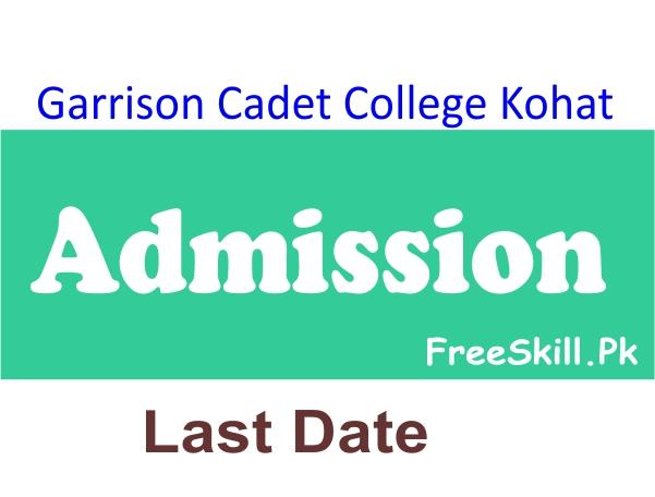Garrison Cadet College Kohat Admission 2021 1st Year