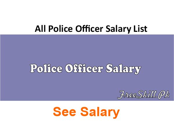 Police Officer Salary Pakistan 2021 With Rank